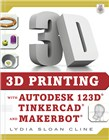 3D Printing with Autodesk 123D, Tinkercad and Makerbot - Book